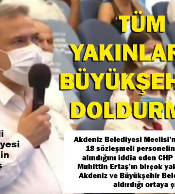 CHP'li meclis üyesi yakınlarını Büyükşehir'e doldurmuş